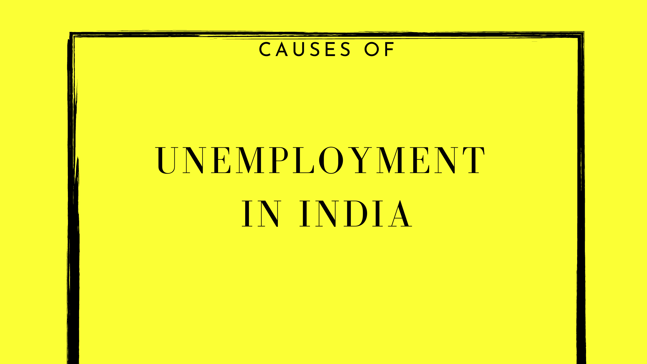 Causes of unemployment in India