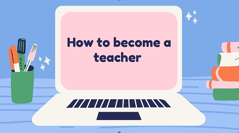 how to become a teacher