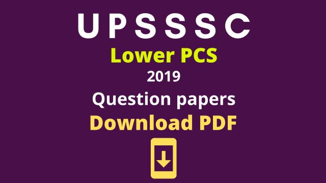 UPSSSC LOWER PCS QUESTION PAPER 2019