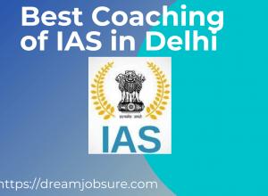 Best Coaching of IAS in Delhi
